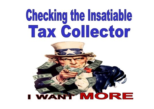 Checking the Insatiable Tax Collector