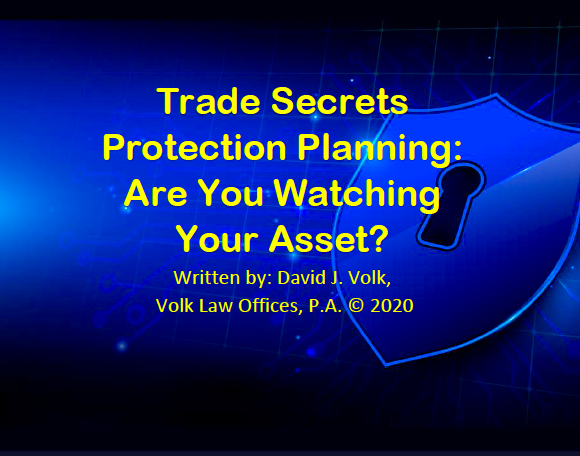 Trade Secrets Protection Planning: Are You Watching Your Asset?