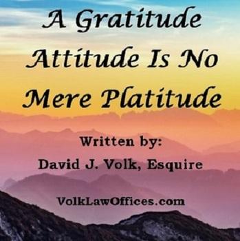 A Gratitude Attitude Is No Mere Platitude