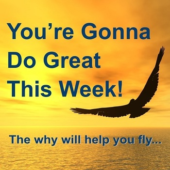 You're Gonna Do Great This Week!
