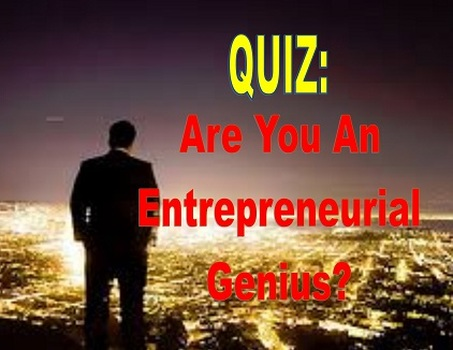 Are You an Entrepreneurial Genius??